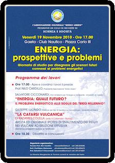 Energia: prospettive e problemi. Giornata di studio per disegnare gli scenari futuri connessi ai problemi energetici.