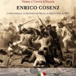"""Copertina del libro """"Enrico Cosenz - L'Eroe Ribelle, il Secondo dei Mille, il Primo Capo di SME"""""""